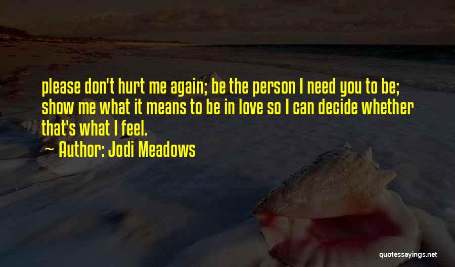 Decide Love Quotes By Jodi Meadows