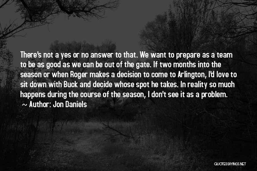 Decide Love Quotes By Jon Daniels