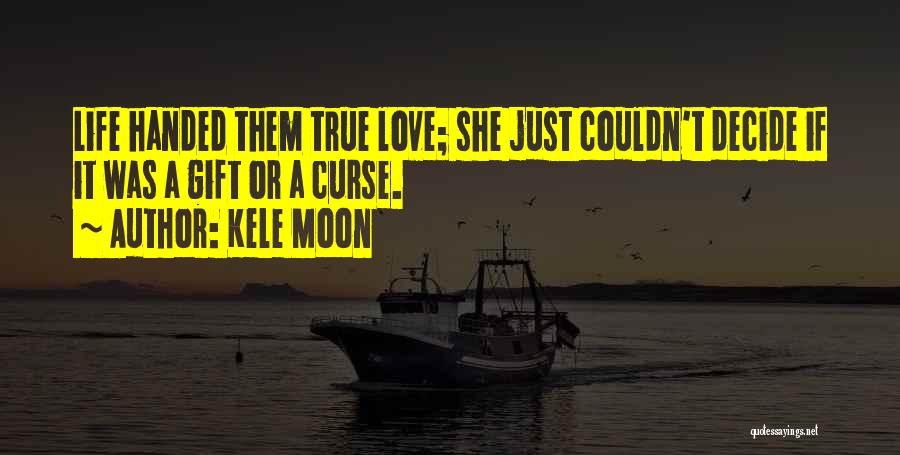 Decide Love Quotes By Kele Moon