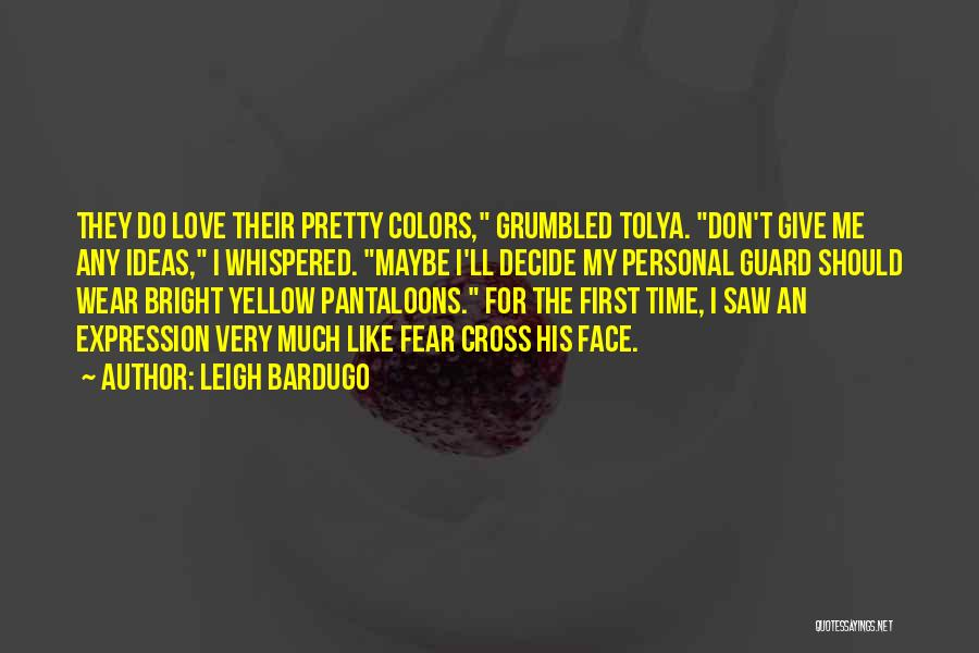 Decide Love Quotes By Leigh Bardugo