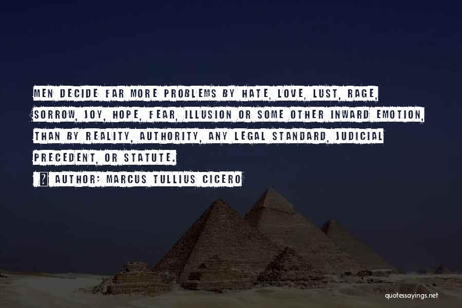 Decide Love Quotes By Marcus Tullius Cicero