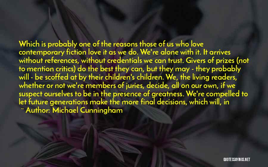 Decide Love Quotes By Michael Cunningham
