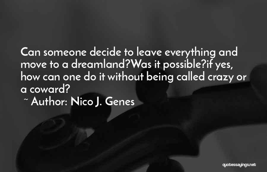 Decide Love Quotes By Nico J. Genes