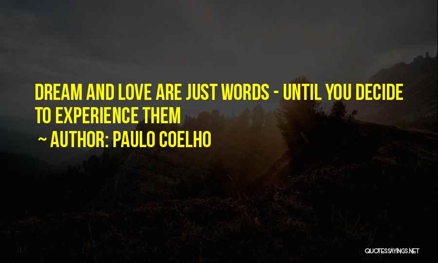 Decide Love Quotes By Paulo Coelho