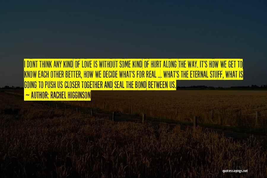 Decide Love Quotes By Rachel Higginson