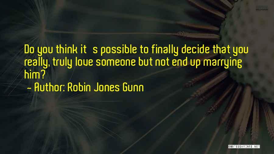 Decide Love Quotes By Robin Jones Gunn