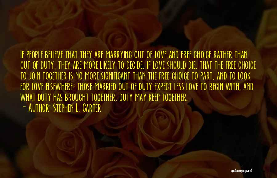 Decide Love Quotes By Stephen L. Carter