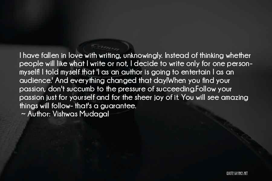 Decide Love Quotes By Vishwas Mudagal
