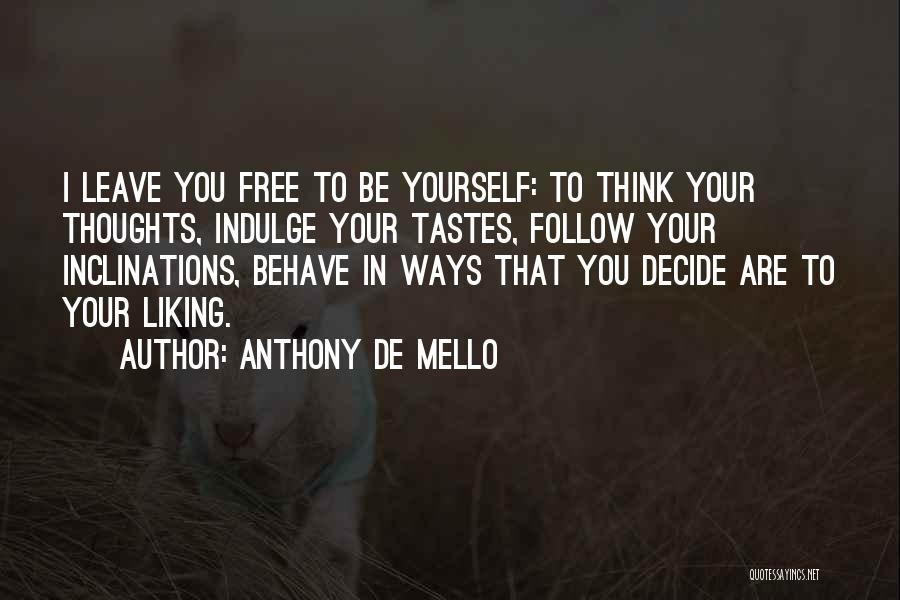 Decide Yourself Quotes By Anthony De Mello