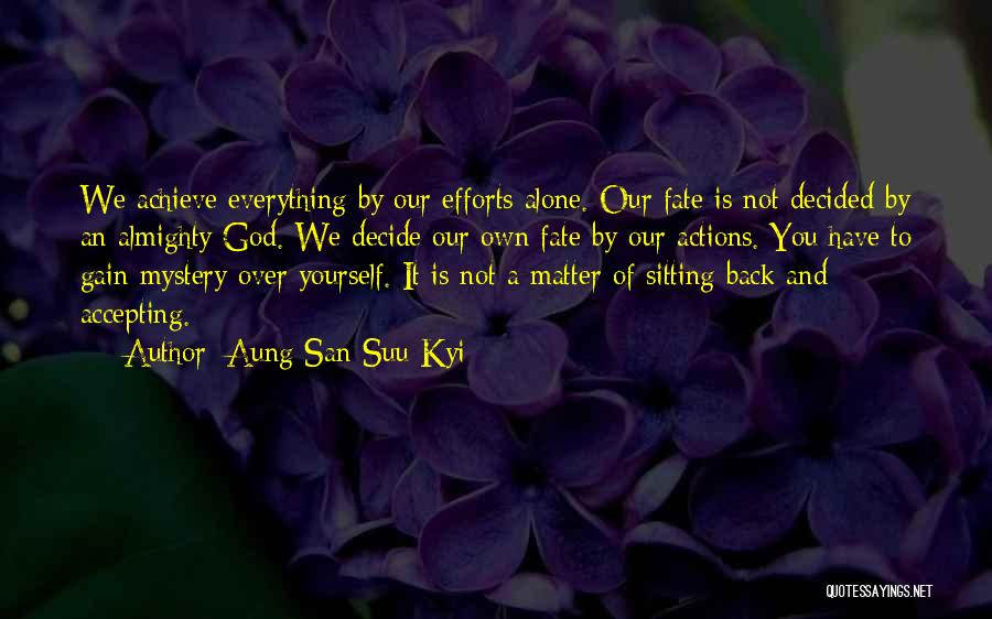 Decide Yourself Quotes By Aung San Suu Kyi