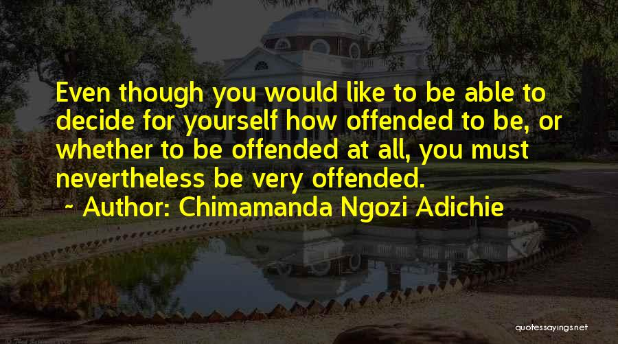 Decide Yourself Quotes By Chimamanda Ngozi Adichie