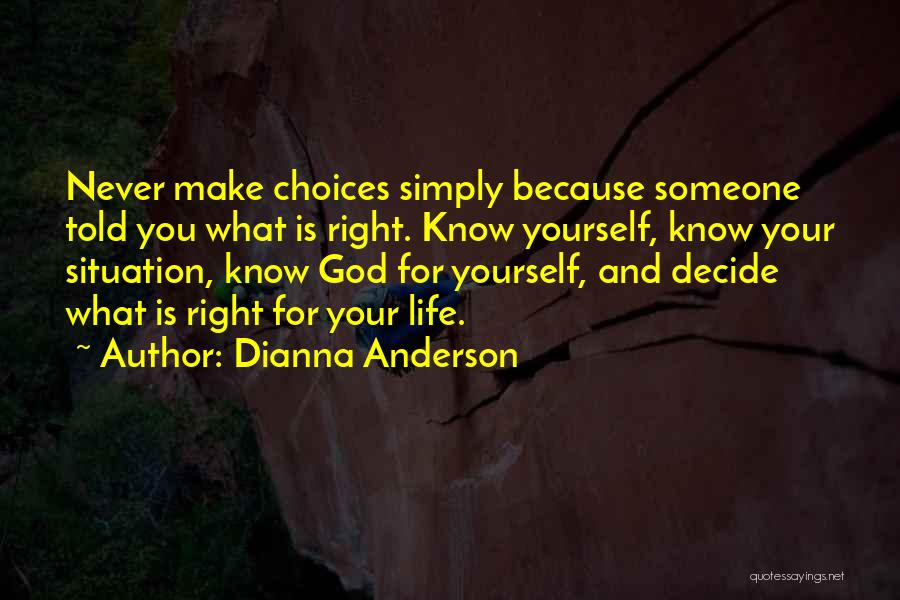 Decide Yourself Quotes By Dianna Anderson