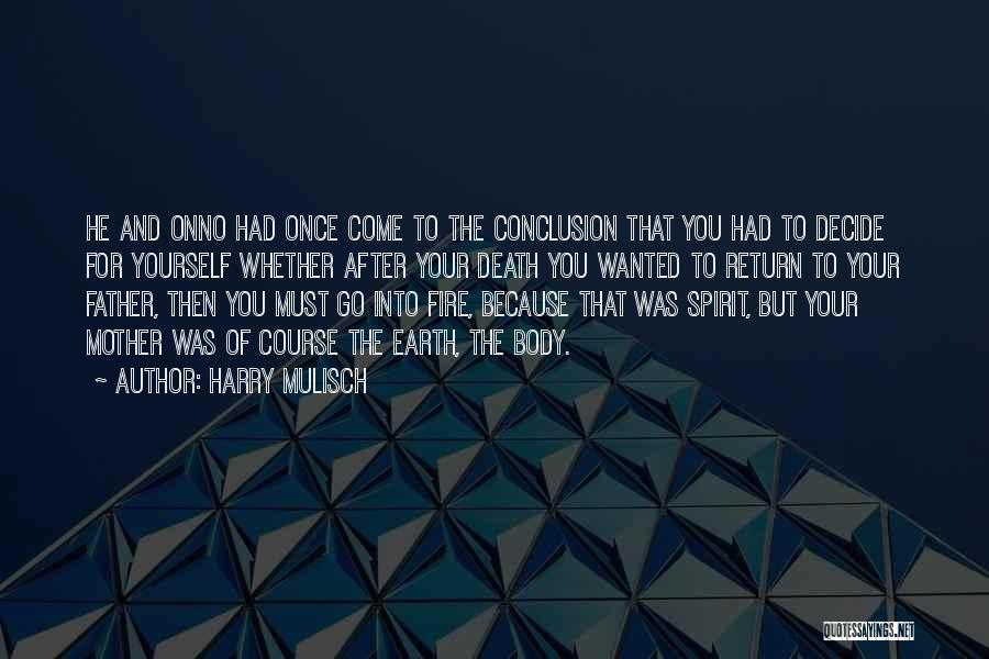 Decide Yourself Quotes By Harry Mulisch