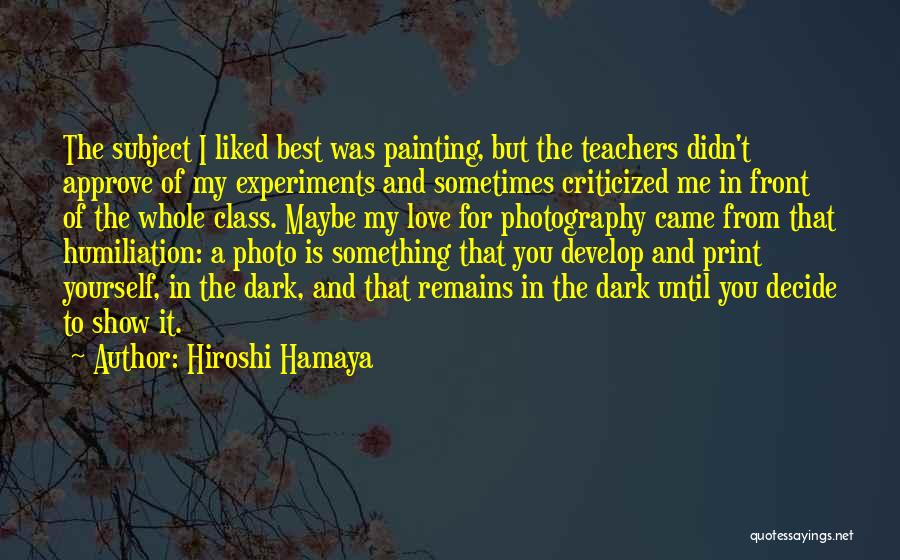 Decide Yourself Quotes By Hiroshi Hamaya