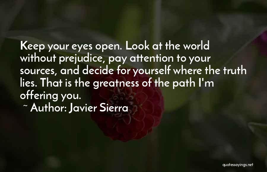 Decide Yourself Quotes By Javier Sierra