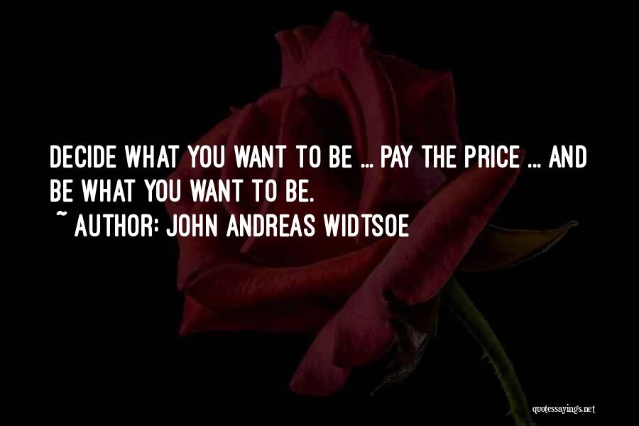 Decide Yourself Quotes By John Andreas Widtsoe