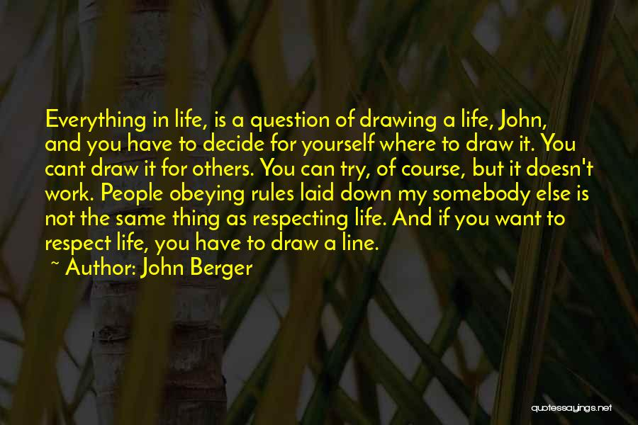 Decide Yourself Quotes By John Berger