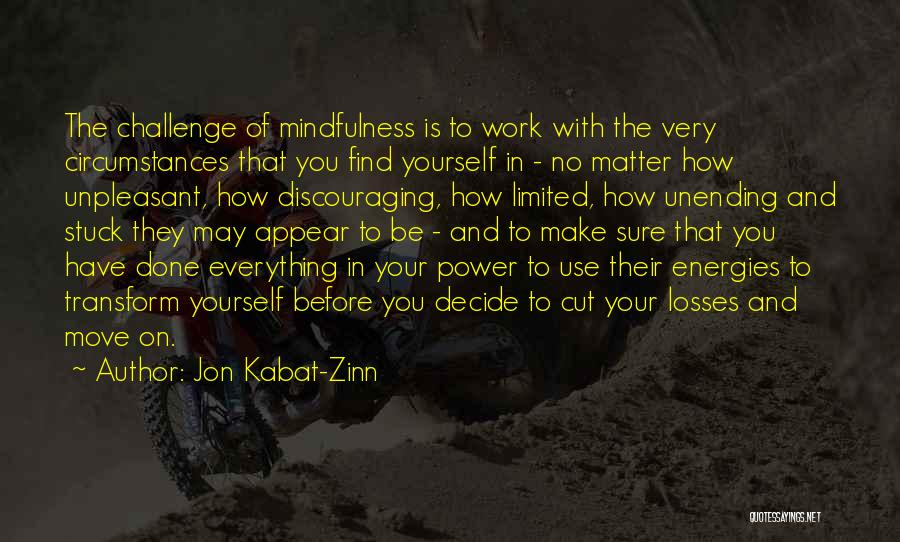 Decide Yourself Quotes By Jon Kabat-Zinn