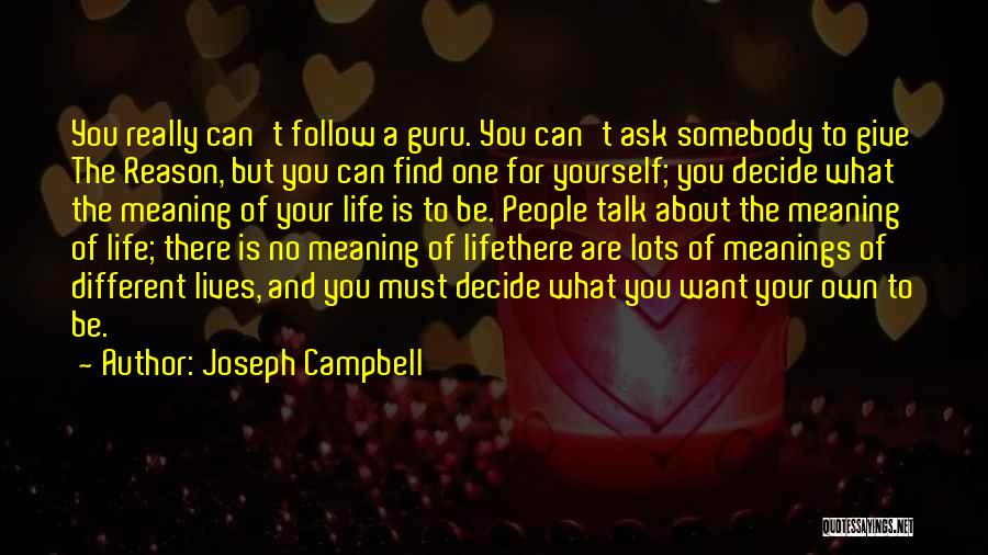 Decide Yourself Quotes By Joseph Campbell