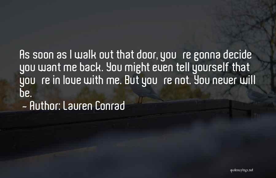 Decide Yourself Quotes By Lauren Conrad