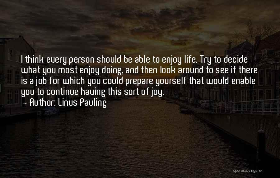 Decide Yourself Quotes By Linus Pauling