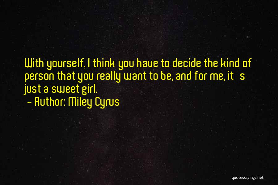 Decide Yourself Quotes By Miley Cyrus