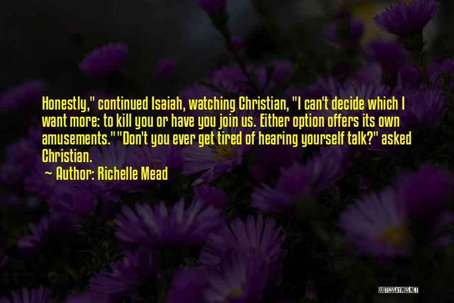 Decide Yourself Quotes By Richelle Mead