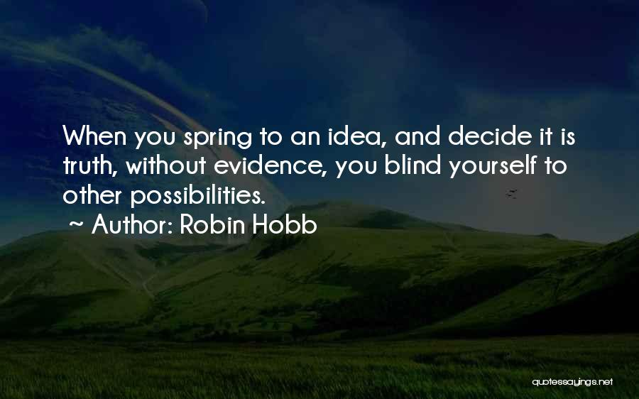 Decide Yourself Quotes By Robin Hobb