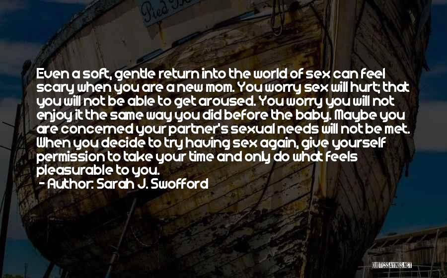 Decide Yourself Quotes By Sarah J. Swofford