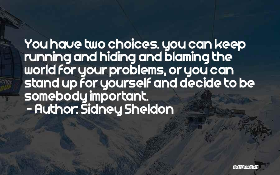 Decide Yourself Quotes By Sidney Sheldon