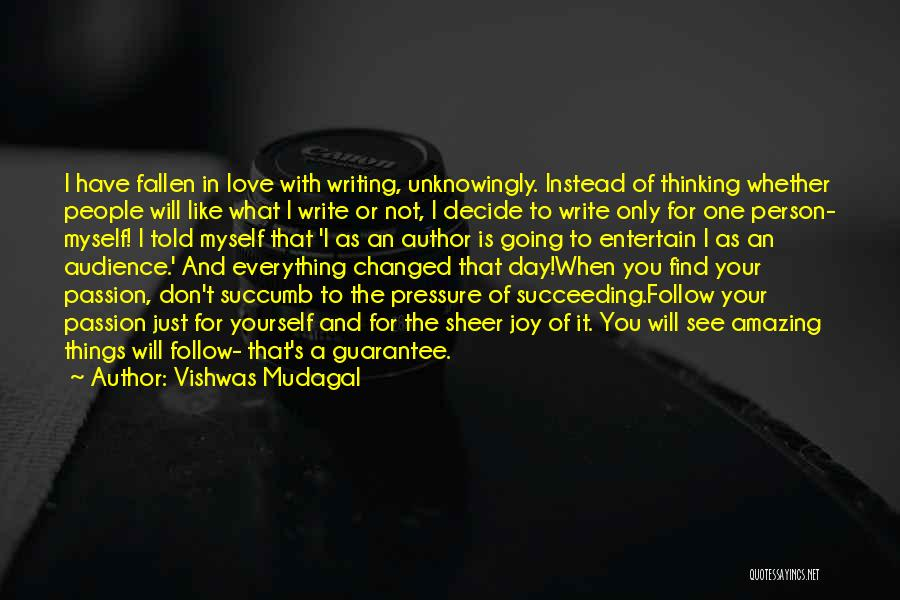Decide Yourself Quotes By Vishwas Mudagal