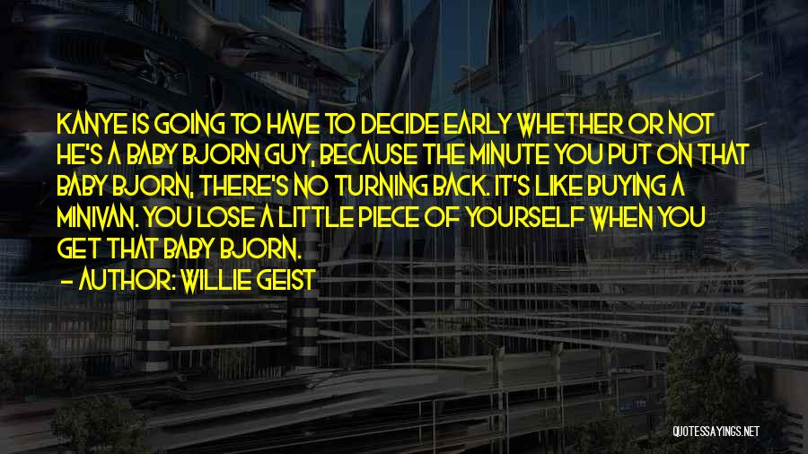 Decide Yourself Quotes By Willie Geist