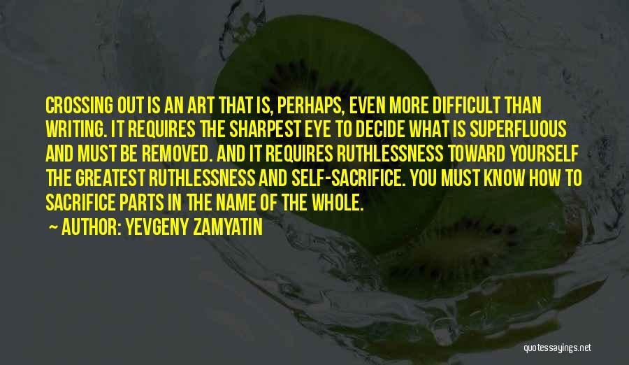Decide Yourself Quotes By Yevgeny Zamyatin