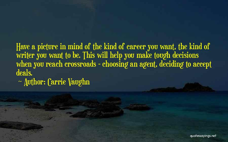 Deciding On A Career Quotes By Carrie Vaughn