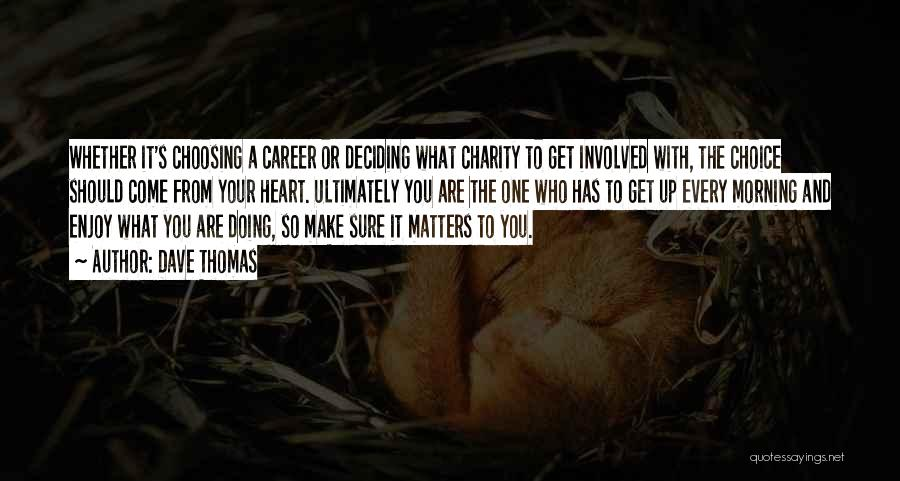 Deciding On A Career Quotes By Dave Thomas