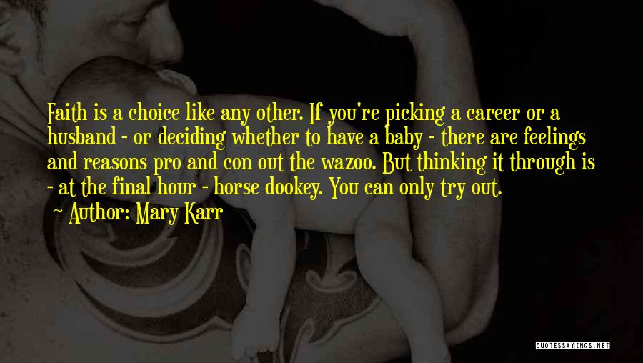 Deciding On A Career Quotes By Mary Karr