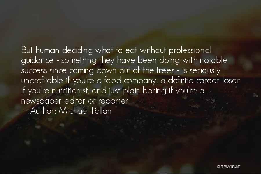 Deciding On A Career Quotes By Michael Pollan