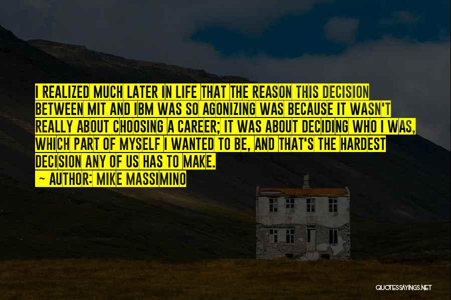 Deciding On A Career Quotes By Mike Massimino