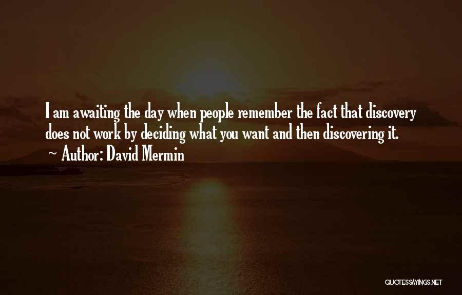 Deciding What You Want Quotes By David Mermin