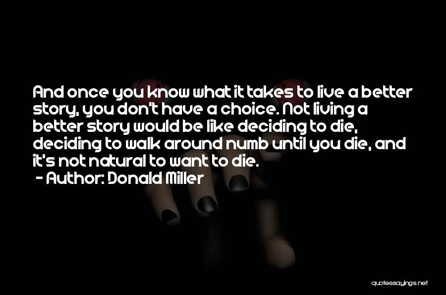 Deciding What You Want Quotes By Donald Miller