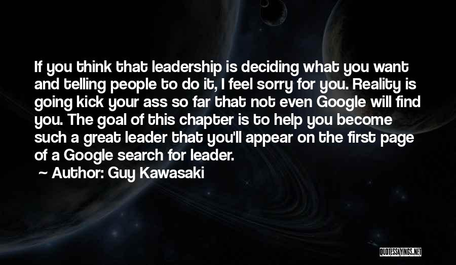 Deciding What You Want Quotes By Guy Kawasaki