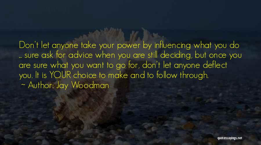 Deciding What You Want Quotes By Jay Woodman