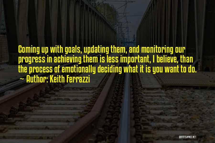 Deciding What You Want Quotes By Keith Ferrazzi