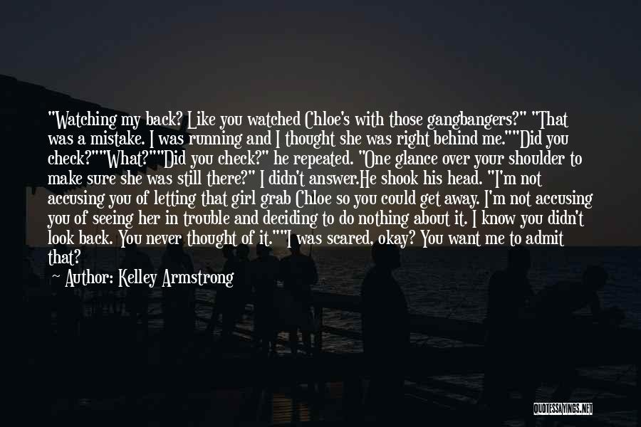 Deciding What You Want Quotes By Kelley Armstrong