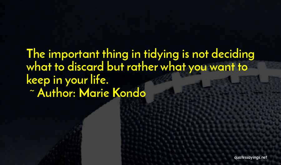 Deciding What You Want Quotes By Marie Kondo