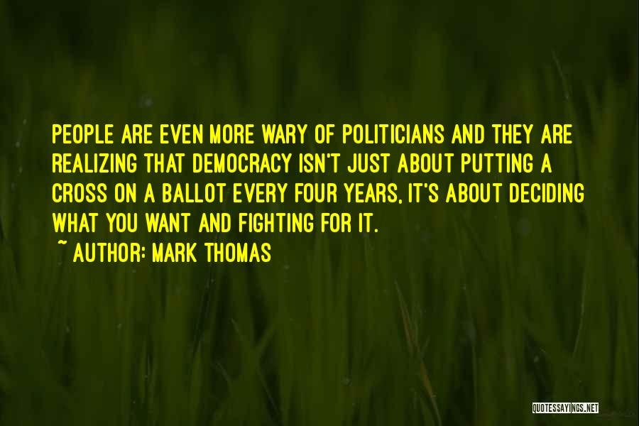 Deciding What You Want Quotes By Mark Thomas