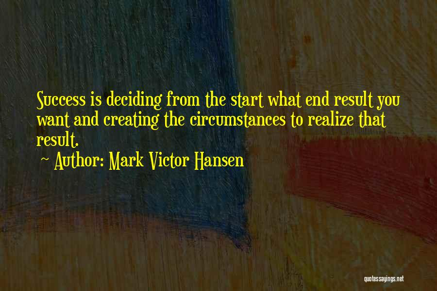 Deciding What You Want Quotes By Mark Victor Hansen