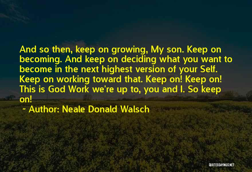 Deciding What You Want Quotes By Neale Donald Walsch