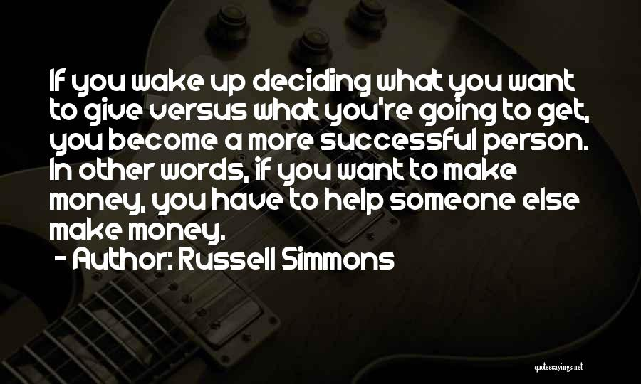 Deciding What You Want Quotes By Russell Simmons