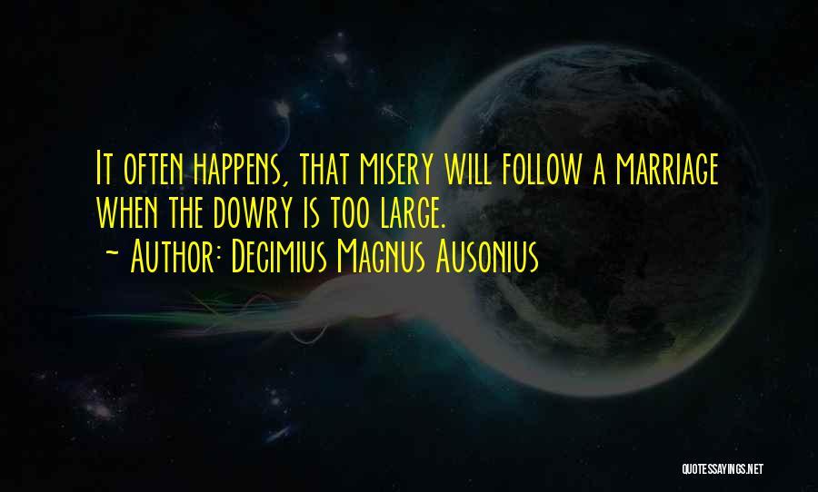 Decimius Magnus Ausonius Quotes 1134936